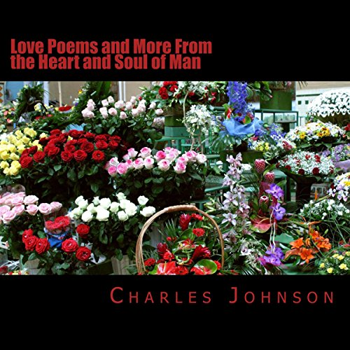 Love Poems and More from the Heart and Soul of Man audiobook cover art