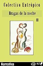 Bragas de la noche: Antología de literatura mexicana moderna III (Que el tiempo lo decida nº 3)