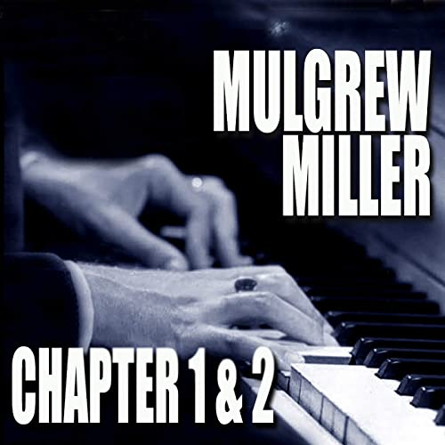 Chapters 1 & 2: Key To The City / Work! by Mulgrew Miller on Amazon