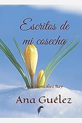 Escritos de mi cosecha (Spanish Edition) Kindle Edition