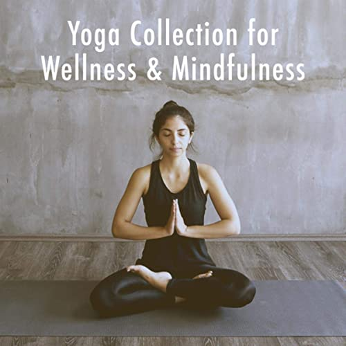 Yoga Collection for Wellness & Mindfulness by Relaxation And ...