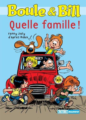 Boule et Bill - Quelle famille ! (Biblio Mango Boule et Bill t. 214)