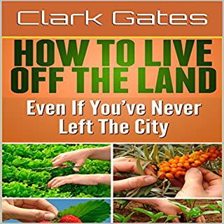 How to Live Off the Land Even If You've Never Left the City cover art