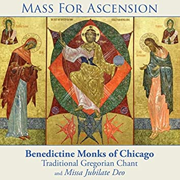Mass for Ascension: Traditional Gregorian Chant and Missa Jubilate Deo