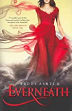 [Everneath] [Author: Ashton, Brodi] [December, 2012]