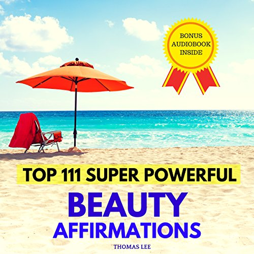 Top 111 Super Powerful Beauty Affirmations audiobook cover art