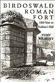 Birdoswald Roman Fort: 1800 Years on Hadrian's Wall