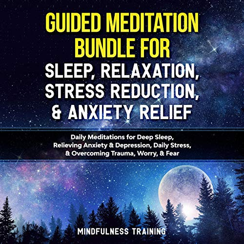 Guided Meditation Bundle for Sleep, Relaxation, Stress Reduction, and Anxiety Relief cover art