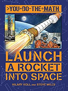 Launch a Rocket into Space (You Do the Math)