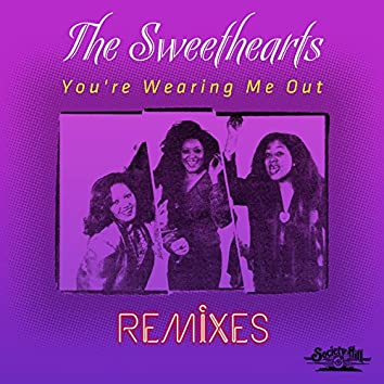 You're Wearing Me Out - Remixes