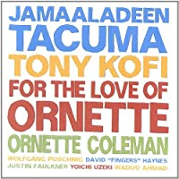 For the Love of Ornette by Ornette Coleman / Jamaaladeen Tacuma (2013-08-05)