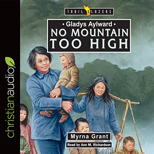 Gladys Aylward: No Mountain Too High audiobook cover art