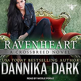 Ravenheart     Crossbreed Series, Book 2              Written by:                                                                                                                                 Dannika Dark                               Narrated by:                                                                                                                                 Nicole Poole                      Length: 10 hrs and 40 mins     8 ratings     Overall 5.0