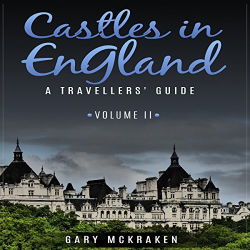Castles in England Volume II: A Traveler's Guide audiobook cover art