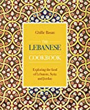 The Lebanese Cookbook: Explori...