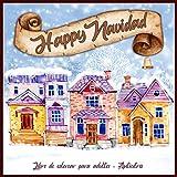 Happy Navidad - libro de colorear para adultos (Antiestrés): Libro para colorear para adultos con +50 hermosos dibujos relacionados con la ... símbolos y tradiciones de la Navidad)