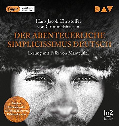 Der abenteuerliche Simplicissimus Deutsch: Ungekürzte Lesung mit Felix von Manteuffel (2 mp3-CDs)