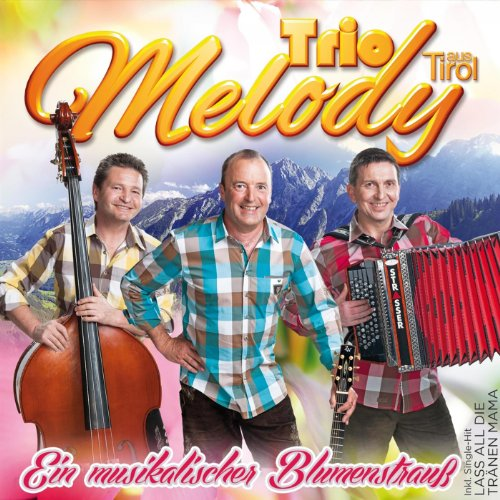 Trio Melody - Ein Musikalischer Blumenstrauß