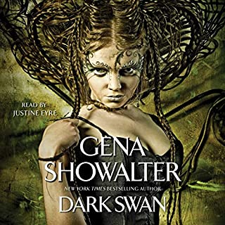 Dark Swan                   Written by:                                                                                                                                 Gena Showalter                               Narrated by:                                                                                                                                 Justine Eyre                      Length: 5 hrs and 43 mins     Not rated yet     Overall 0.0