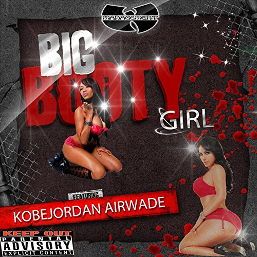 Big Booty Girl [Explicit]
