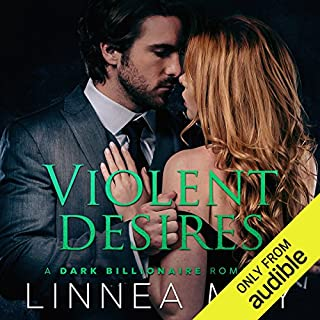 Violent Desires     A Dark Billionaire Romance              Written by:                                                                                                                                 Linnea May                               Narrated by:                                                                                                                                 Saffire Green,                                                                                        Archie Montgomery                      Length: 6 hrs and 10 mins     Not rated yet     Overall 0.0