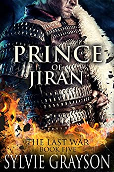 Prince of Jiran, The Last War: Book Five: A Penrhy prince caught between duty and desire. Can he win this battle? by [Sylvie Grayson]