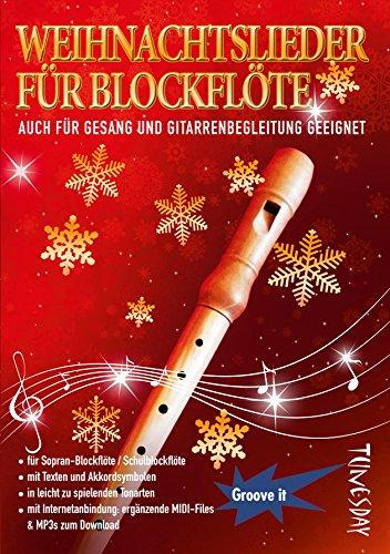 Weihnachtslieder für Blockflöte - mit Liedtexten & Akkordsymbolen für Gesang/Gitarre/Klavier - inkl. MP3/MIDI Download