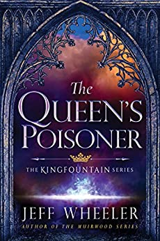 The Queen's Poisoner (Kingfountain Book 1) by [Jeff Wheeler]