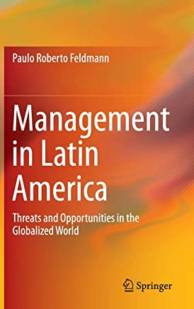 Management in Latin America: Threats and Opportunities in the Globalized World