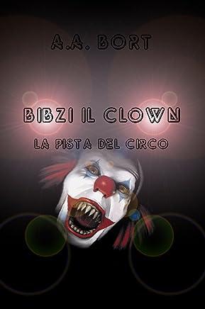 Bibzi il Clown La pista del circo