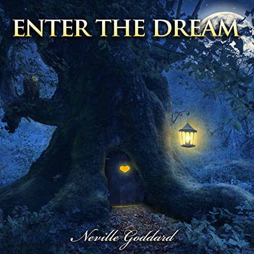 Neville Goddard Lectures: Enter the Dream cover art