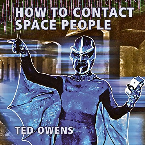 How to Contact Space People Audiobook By Ted Owens cover art