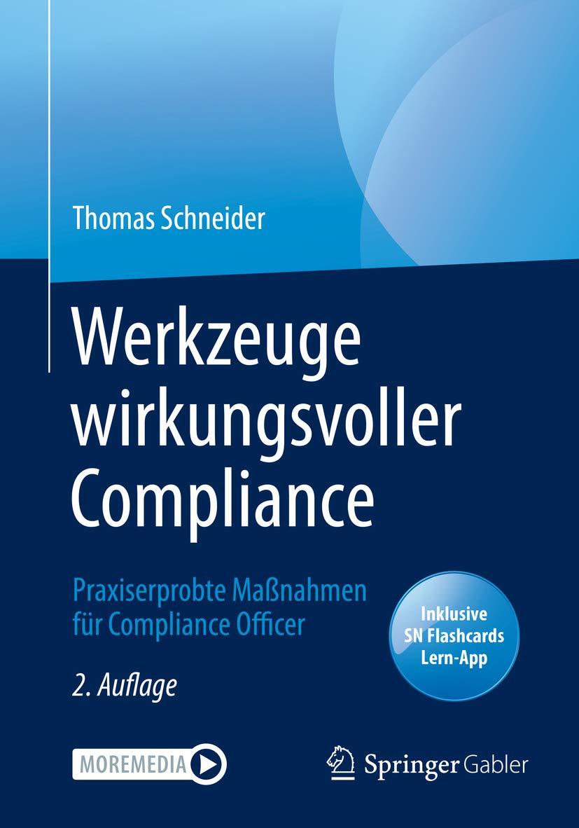 Werkzeuge wirkungsvoller Compliance: Praxiserprobte Maßnahmen für Compliance Officer (German Edition)