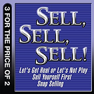 Sell, Sell, Sell!     Let's Get Real or Let's Not Play; Sell Yourself First; Snap Selling              By:                                                                                                                                 Mahan Khalsa,                                                                                        Randy Illig,                                                                                        Thomas A. Freese,                   and others                          Narrated by:                                                                                                                                 Randy Illig,                                                                                        Thomas A. Freese,                                                                                        Jill Konrath                      Length: 21 hrs and 47 mins     21 ratings     Overall 4.0