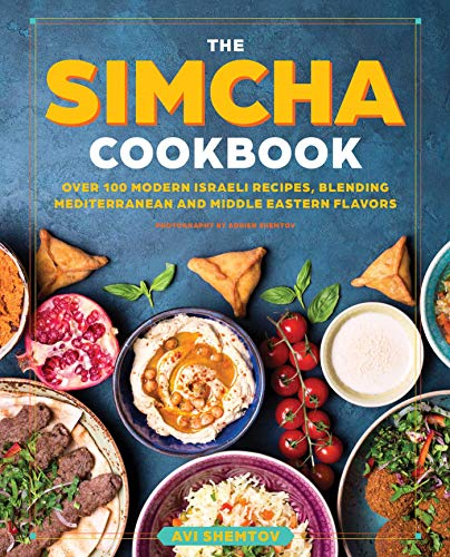 The Simcha Cookbook: Over 100 Modern Israeli Recipes, Blending Mediterranean and Middle Eastern...
