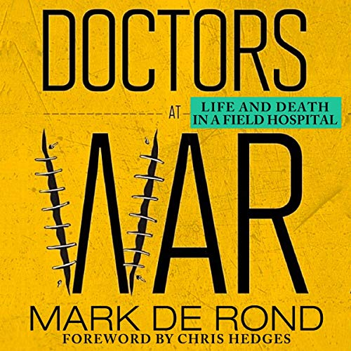 Doctors at War: Life and Death in a Field Hospital cover art