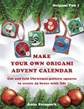 Make your own origami advent calendar: Cut and fold Christmas-pattern squares to create 25 boxes with lids - US edition (Origami Fun) (Volume 1)