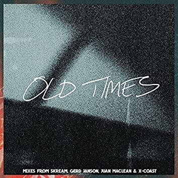 Old Times (feat. Anabel Englund) [Remixes]