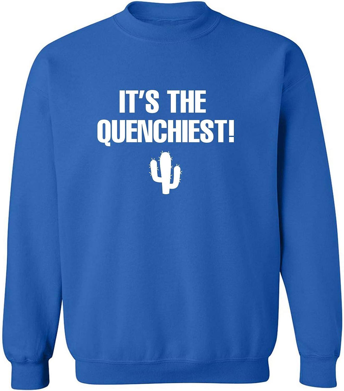 It's the Quenchiest! Crewneck Sweatshirt
