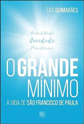 O Grande Mínimo - A Vida de São Francisco de Paula