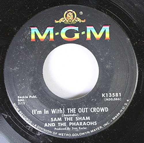 Sam the Sham and the Pharaohs 45 RPM The Out Crowd / The Hair on my Chinny Chin Chin