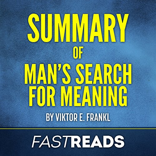 Summary of Man's Search for Meaning by Viktor E. Frankl audiobook cover art