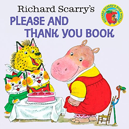 Richard Scarry's Please and Thank You Book (Pictureback(R))の詳細を見る