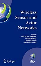 Wireless Sensor and Actor Networks: IFIP WG 6.8  First International Conference on Wireless Sensor and Actor Networks, WSAN'07, Albacete, Spain, ... in Information and Communication Technology)