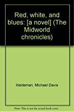 Red, white, and blues: [a novel] (The Midworld chronicles)