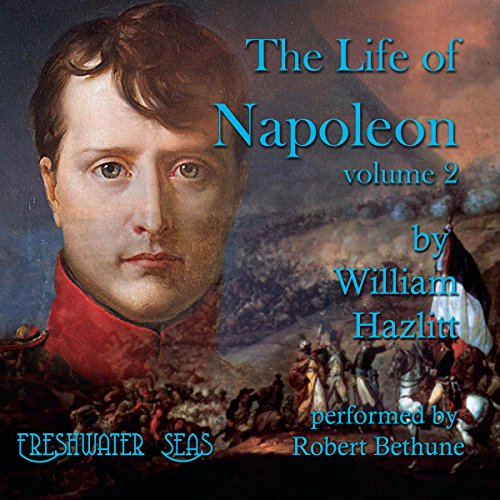 The Life of Napoleon: Volume 2 audiobook cover art
