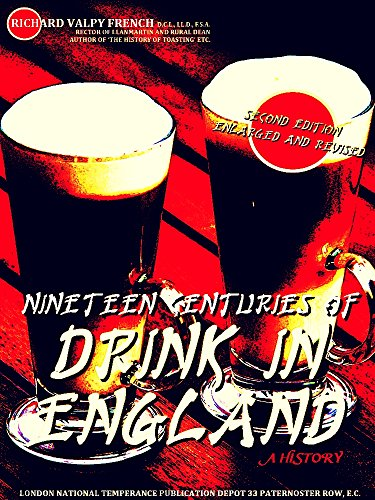 Nineteen Centuries of Drink in England: A History (English Edition)