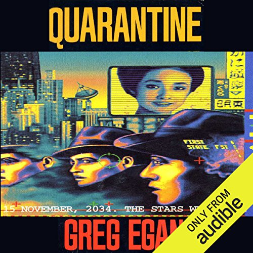 Quarantine                   By:                                                                                                                                 Greg Egan                               Narrated by:                                                                                                                                 Adam Epstein                      Length: 9 hrs and 27 mins     81 ratings     Overall 3.9