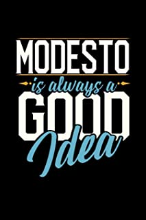 Modesto Is Always a Good Idea: 6x9 inches dot grid notebook, 120 Pages, Composition Book and Journal, perfect gift idea fo...