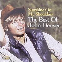 Sunshine on My Shoulders: Best of by JOHN DENVER (2009-07-14)